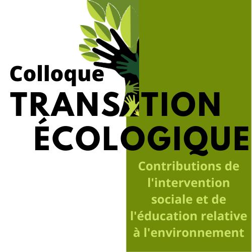Colloque sur la transition écologique : contributions de l'intervention sociale et de l'Éducation à l'environnement | ACFAS | Mai 2021